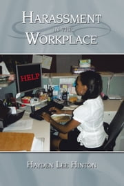 Harassment in the Workplace ebook by Hayden Lee Hinton
