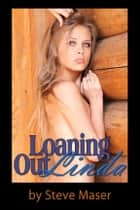Loaning Out Linda ebook by Steve Maser
