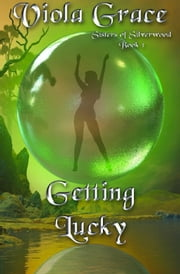 Getting Lucky - Book 1 ebook by Viola Grace