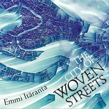 The City of Woven Streets audiobook by Emmi Itäranta