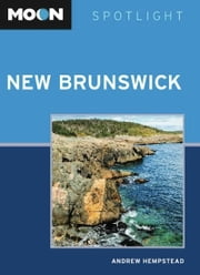 Moon Spotlight New Brunswick ebook by Andrew Hempstead
