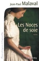 Les Noces de soie, tome 1 ebook by Jean-Paul Malaval