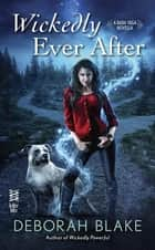 Wickedly Ever After ebook by Deborah Blake