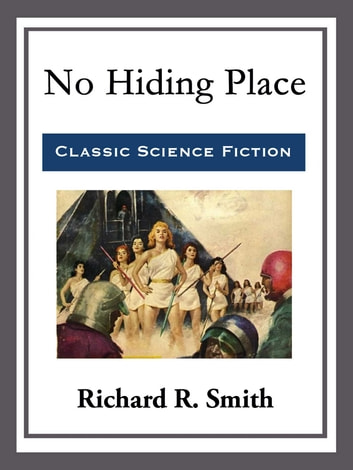 No Hiding Place ebook by Richard R. Smith