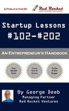 Startup Lessons #102-#202 ebook by George Deeb,Red Rocket Ventures