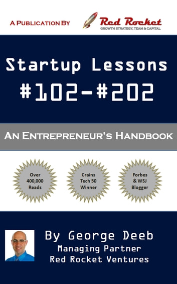 Startup Lessons #102-#202 - An Entrepreneur's Handbook ebook by George Deeb,Red Rocket Ventures