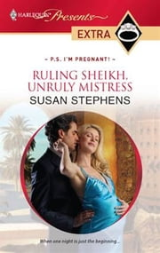 Ruling Sheikh, Unruly Mistress ebook by Susan Stephens