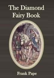 The Diamond Fairy Book ebook by Frank Pape