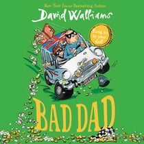 Bad Dad audiobook by David Walliams, David Walliams, Peter Serafinowicz, Nitin Ganatra, Sarah Alexander, Jocelyn Jee Esien