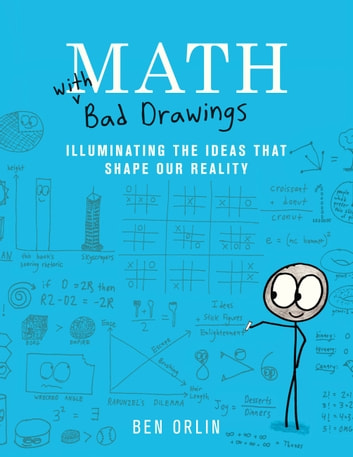 Math with Bad Drawings - Illuminating the Ideas That Shape Our Reality ebook by Ben Orlin