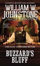 Buzzard's Bluff ebook by William W. Johnstone, J.A. Johnstone
