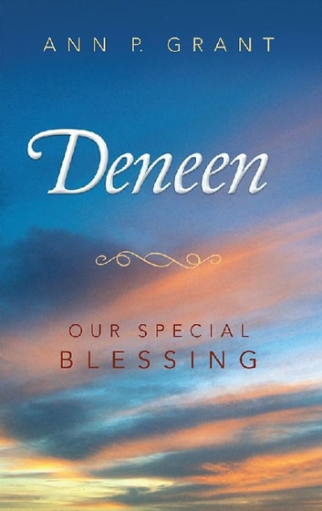 Deneen - Our Special Blessing ebook by Ann P. Grant