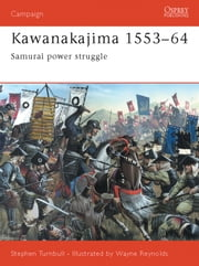 Kawanakajima 1553?64 - Samurai power struggle ebook by Dr Stephen Turnbull,Wayne Reynolds