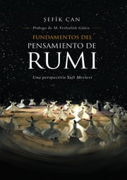 Fundamentals Of Rumis Thought ebook by Sefik Can