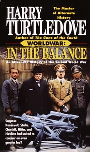In the Balance (Worldwar, Book One) ebook by Harry Turtledove