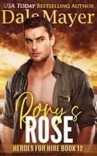 Rory's Rose - Heroes for Hire Series, Book 13 電子書 by Dale Mayer