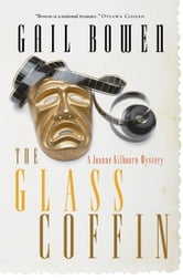 The Glass Coffin - A Joanne Kilbourn Mystery ebook by Gail Bowen