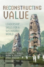 Reconstructing Value - Leadership Skills for a Sustainable World ebook by Elizabeth Kurucz,Barry  Colbert,David Wheeler