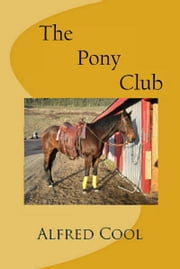 The Pony Club ebook by Alfred Cool
