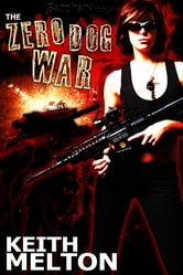 The Zero Dog War ebook by Keith Melton