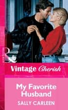 My Favorite Husband (Mills & Boon Vintage Cherish) ebook by Sally Carleen