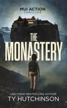 The Monastery ebook by Ty Hutchinson