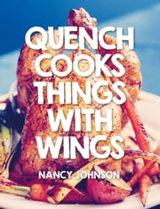 Quench Cooks Things With Wings ebook by Kobo.Web.Store.Products.Fields.ContributorFieldViewModel