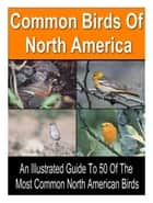 50 Common Birds of North America e-kirjat by Thrive Living Library