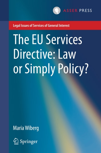 The EU Services Directive: Law or Simply Policy? ebook by Maria Wiberg