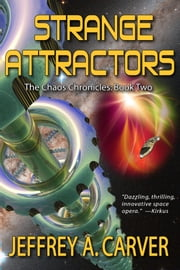 Strange Attractors - Book 2 of The Chaos Chronicles ebook by Jeffrey A. Carver