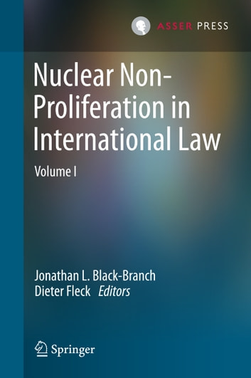 Nuclear Non-Proliferation in International Law - Volume I ebook by