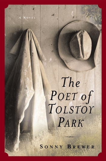 The Poet of Tolstoy Park - A Novel ebook by Sonny Brewer