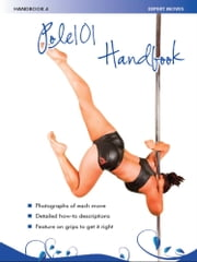 Pole 101 Handbook 4 - Expert Moves ebook by Sarah Henderson,Tracey Ecclestone