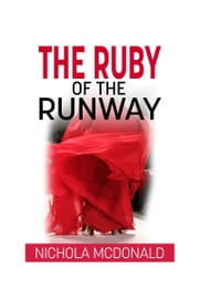 The Ruby of the Runway ebook by Nichola McDonald