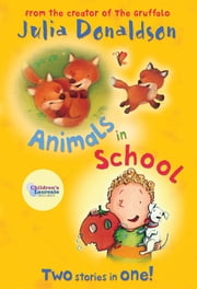 Animals in School: Red Banana Bind Up ebook by Julia Donaldson,Garry Parsons,Lucy Richards