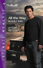 All the Way ebook by Beverly Bird