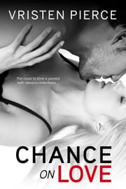 Chance on Love ebook by Vristen Pierce