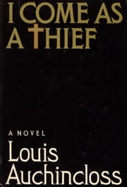 I Come as a Thief ebook by Louis Auchincloss