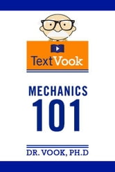 Mechanics 101: The TextVook ebook by Dr. Vook Ph.D