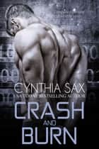 Crash And Burn ebook by Cynthia Sax