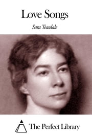Love Songs ebook by Sara Teasdale