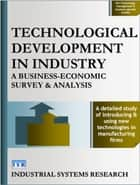 Technological Development in Industry - A Business-Economic Survey and Analysis ebook by Lewis F. Abbott