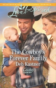 The Cowboy's Forever Family - A Fresh-Start Family Romance ebook by Deb Kastner