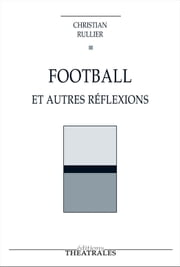 Football ebook by Christian Rullier