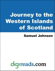 Journey to the Western Islands of Scotland ebook by Johnson, Samuel