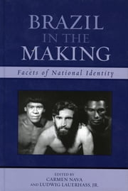 Brazil in the Making - Facets of National Identity ebook by