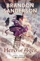 The Hero of Ages ebook by Brandon Sanderson