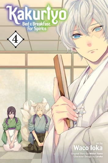 Kakuriyo: Bed & Breakfast for Spirits, Vol. 4 ebook by Waco Ioka