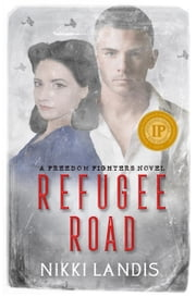 Refugee Road - Freedom Fighters #1 ebook by Nikki Landis
