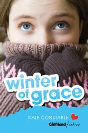Winter of Grace (Girlfriend Fiction 10) ebook by Kate Constable